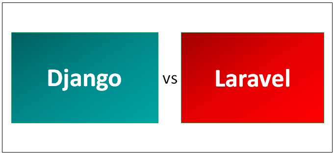 Django vs Laravel - Know The 8 Most Valuable Differences
