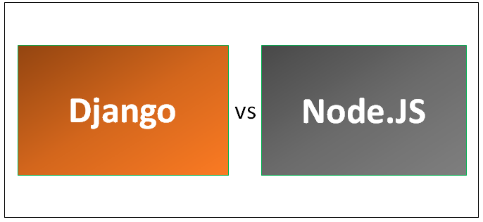 Django vs Node js - Find Out The 8 Useful Differences To Learn