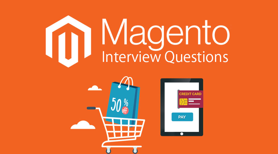 15 Essential Magento Interview Questions And Answers Updated