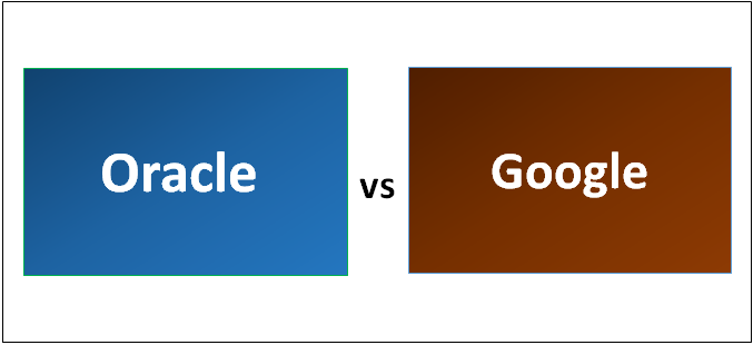 Oracle vs Google - Top 6 Most Valuable Differences You Should Know