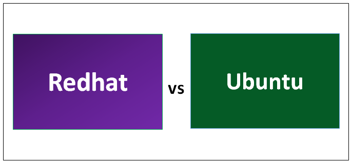 Redhat vs Ubuntu - 7 Most Amazing Differences You Should Learn