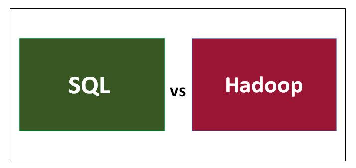 SQL Vs Hadoop