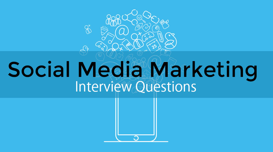 Social Media Marketing Interview Questions
