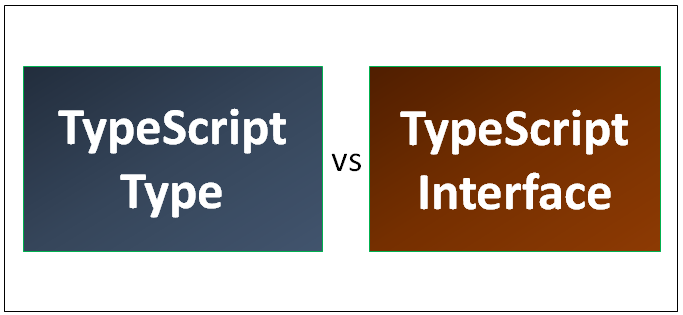 TypeScript Type vs Interface