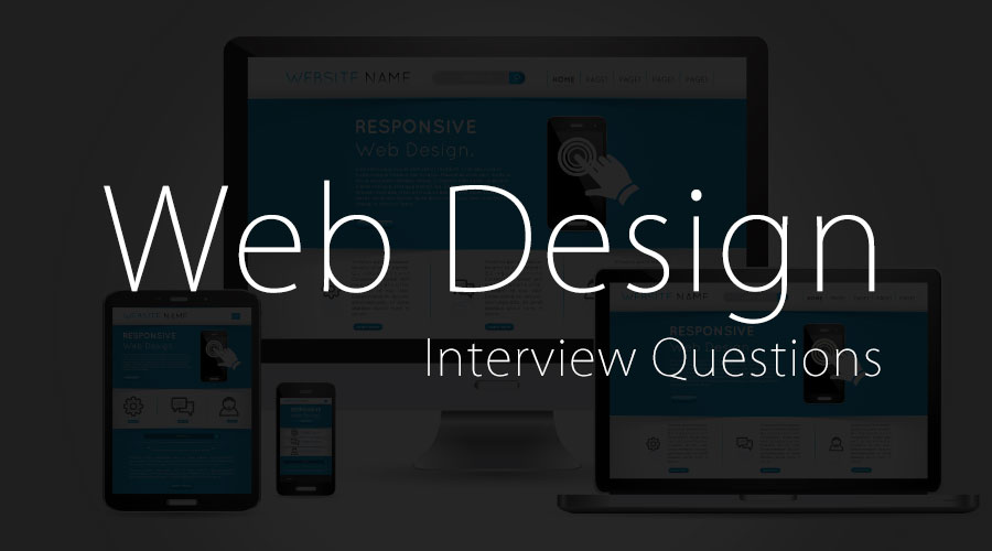 Web Design Interview Questions - Top And Most Useful Questions