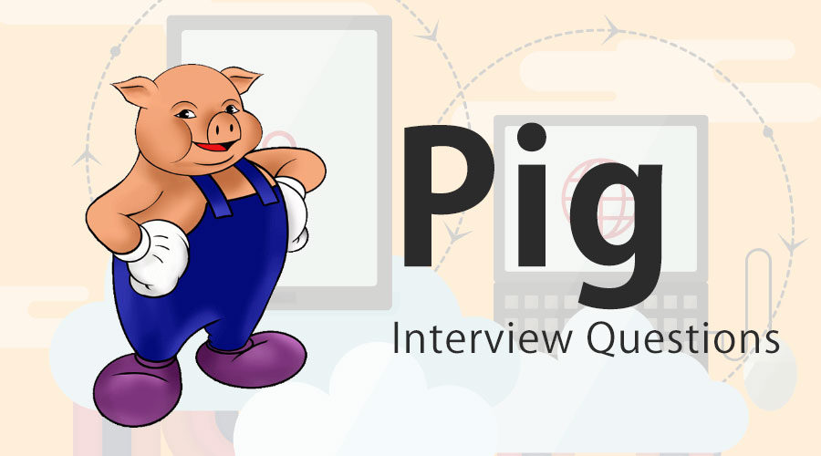Pig Interview Questions