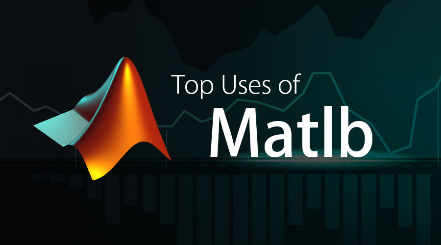 Uses Of Matlab | Top 15 Best Uses of Matlab In Real Life