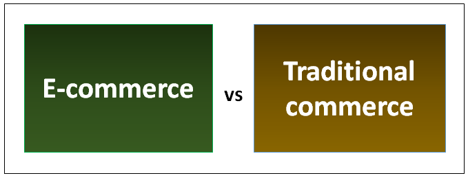 E-commerce vs traditional commerce | Learn The 9 Important ... on