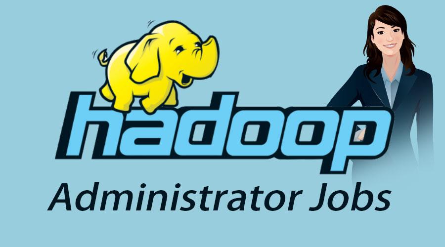 Hadoop Administrator Jobs