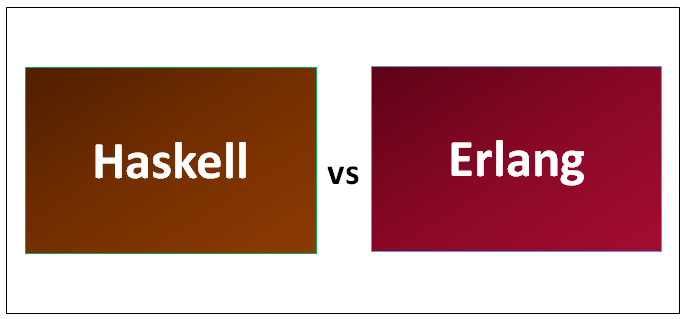 Haskell vs Erlang