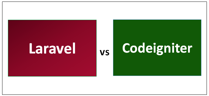 Laravel vs Codeigniter - Find Out The 15 Important Differences