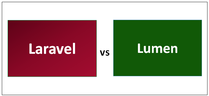 Laravel vs Lumen | 9 Useful Differences You Should Learn