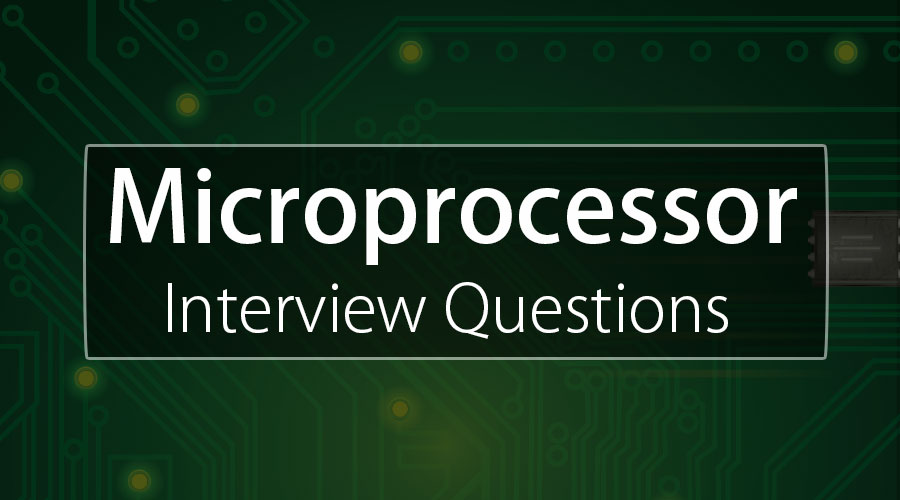 10 Essential Microprocessor Interview Questions {Updated For