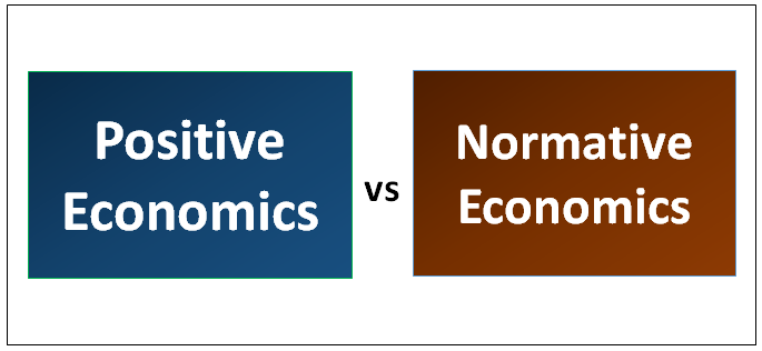 Positive Economics vs Normative Economics