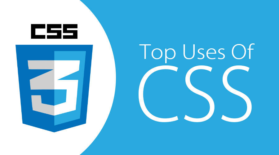 Uses Of CSS
