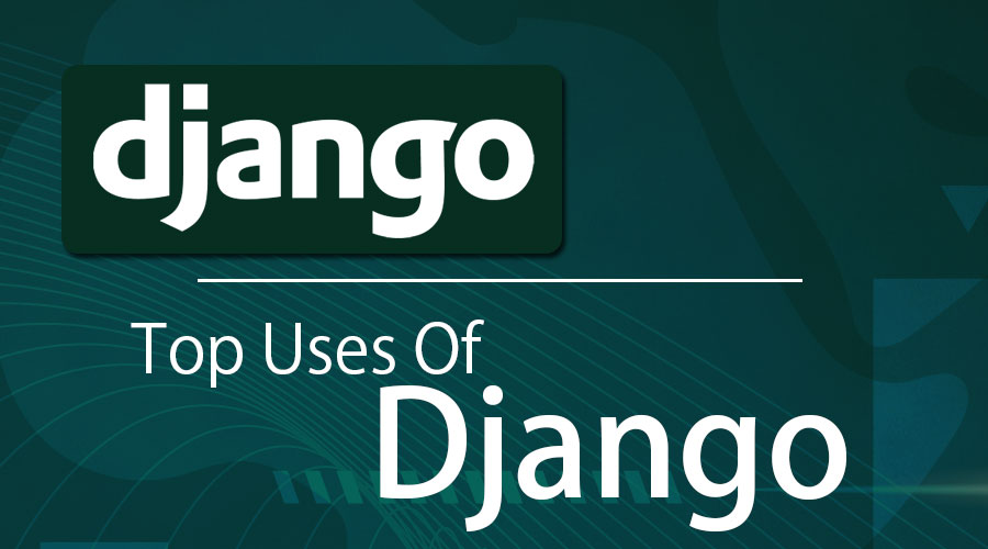 Uses Of Django