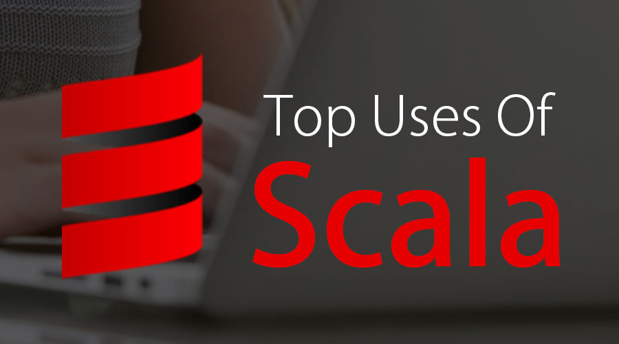 Uses Of Scala
