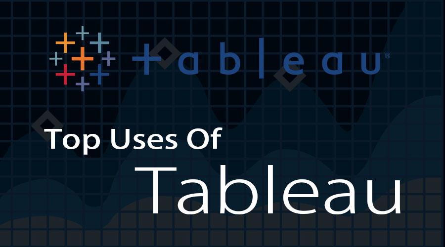 Uses Of Tableau