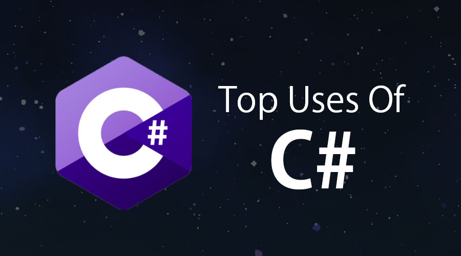 Uses Of C# | Top 7 Reasons Why And When C# Is Suitable