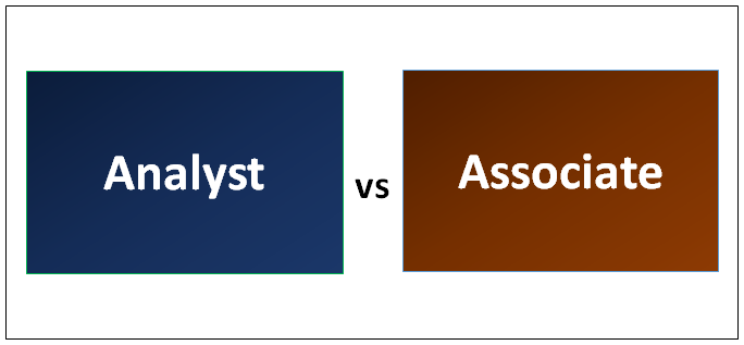 Analyst vs Associate | Top 6 Useful Differences (With Infographics)
