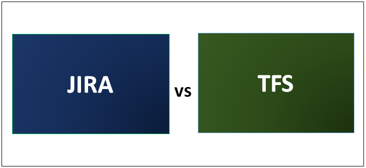 JIRA vs TFS - Which One Is Better (With Infographics)
