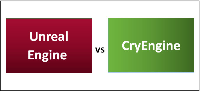 Unreal Engine vs CryEngine | 9 Most Valuable Differences To Learn