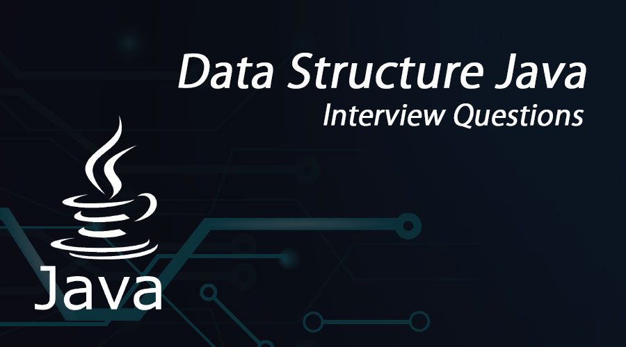 Data Structure Java Interview Questions