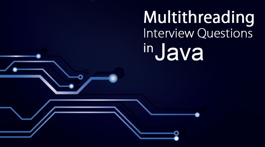 Multithreading-Interview-Questions-in-Java