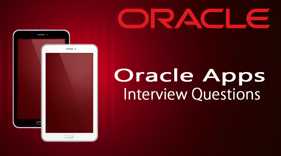Top 10 Oracle Apps Interview Questions And Answer {Updated