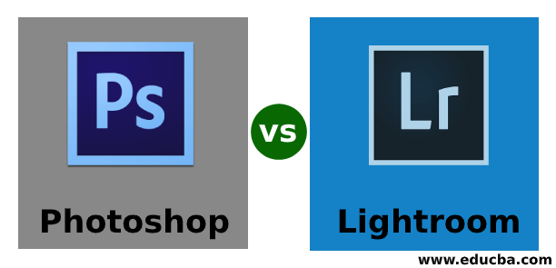 Photoshop vs Lightroom