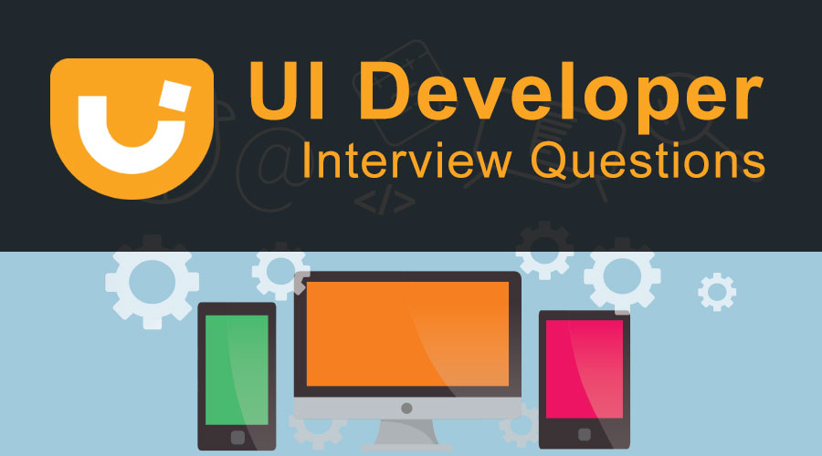 Top 10 Ui Developer Interview Questions And Answers Updated For 2020