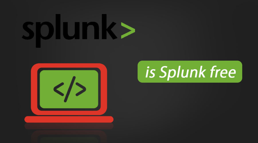 Is Splunk Free | Concept and Comparisons of Splunk