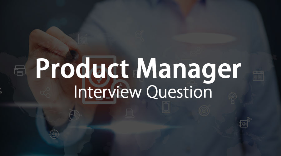 product-manager interview questions