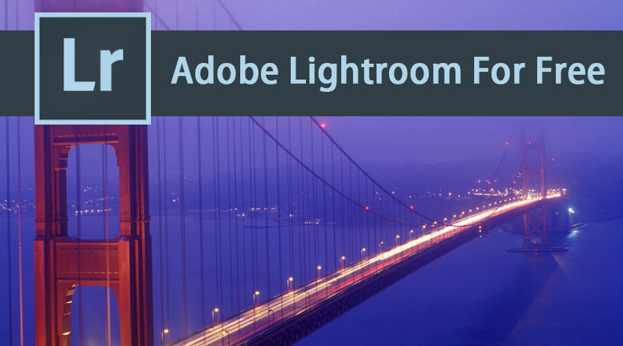 Adobe Lightroom For Free