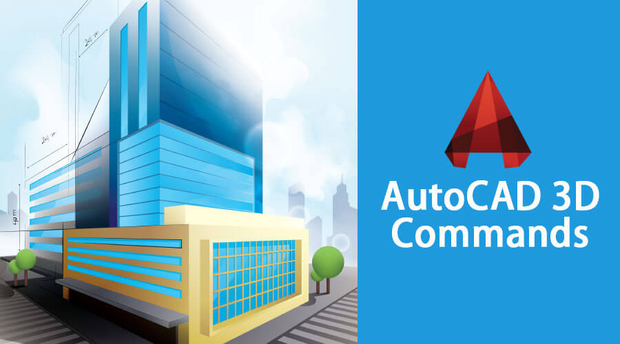 AutoCAD 3D Commands | Most Used Commands for 3D Modeling