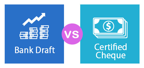 Bank Draft vs Certified Cheque