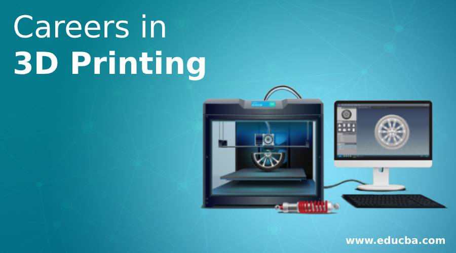 Careers in 3D Printing