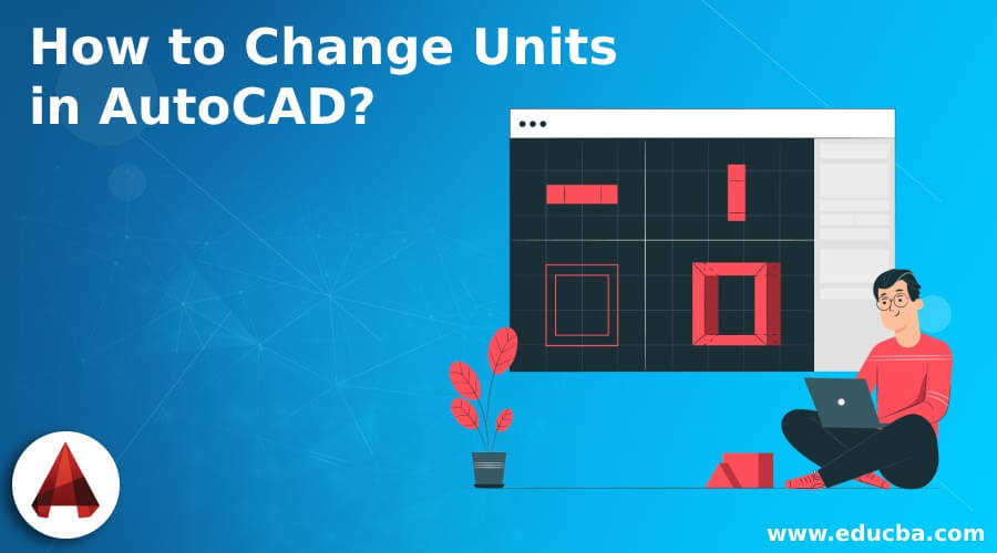 How to Change Units in AutoCAD