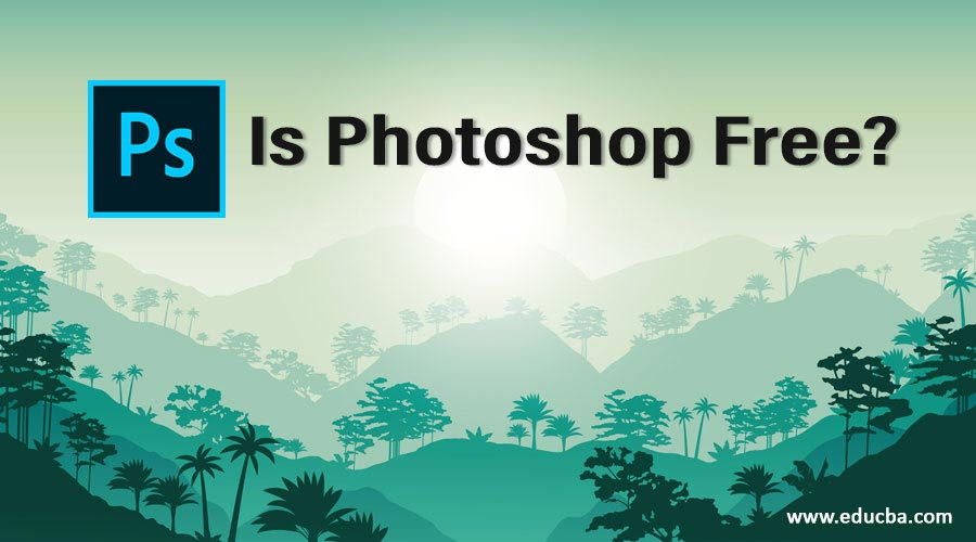 Is Photoshop Free?