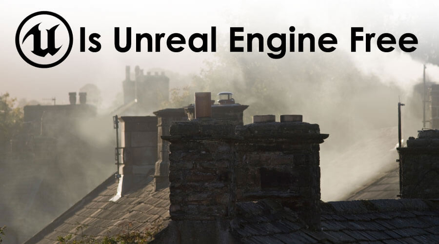 Is-Unreal-Engine-Free