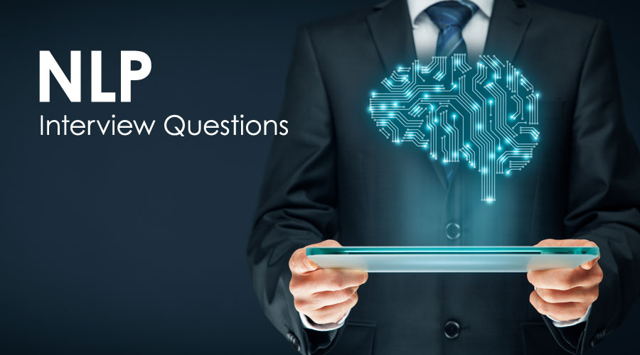 10 Essential NLP Interview Questions And Answers {Updated