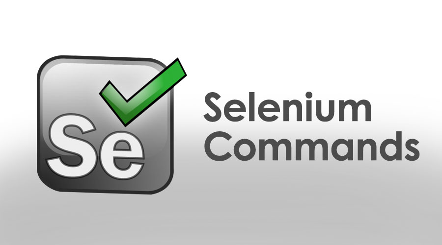 Selenium Commands | Basic And Advanced Selenium Commands