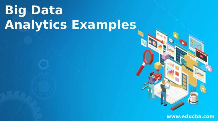 Big Data Analytics Examples