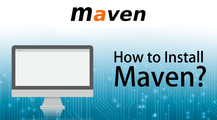 How to Install Maven