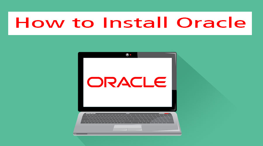 How to Install Oracle