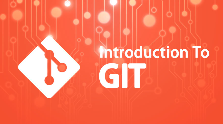 Introduction To GIT | Component | Application | Advantage & Disadvantage