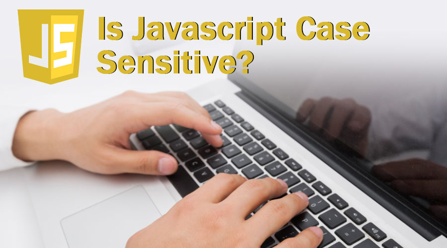 Is Javascript Case Sensitive