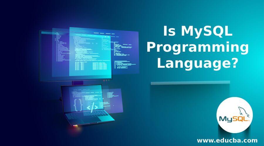 Is MySQL Programming Language?
