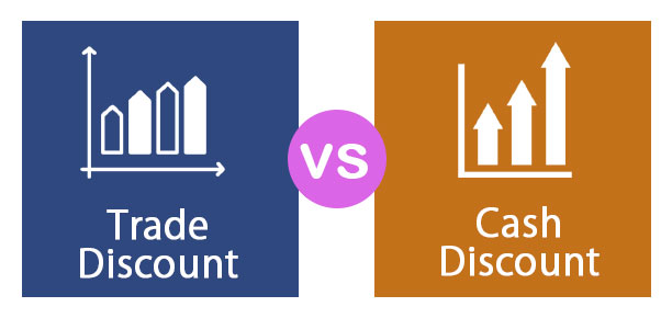 Trade Discount Vs Cash Discount Top 5 Differences You Should Know