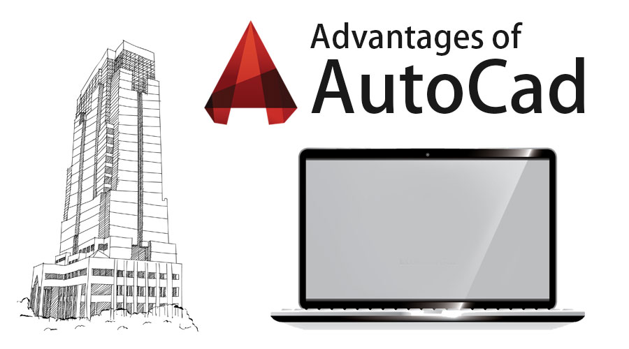 Advantages of AutoCad